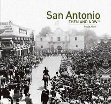 San Antonio: Then and Now®, Allen, Paula