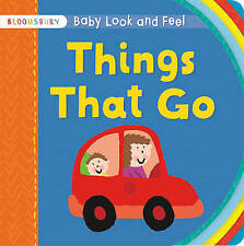 , Baby Look and Feel Things That Go (Bloomsbury Baby Look & Feel), Very Good Boo