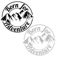 1x New Born For Adventure Mountain Car Sticker Camper Caravan Motorcycle Decal