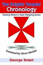 The Knights Templar Chronology: Tracking History's Most Intriguing Monks (Paperb
