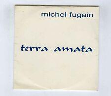 PROMO CD SINGLE (NEUF) MICHEL FUGAIN TERRA AMATA
