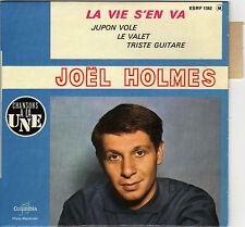 JOËL HOLMES LA VIE S'EN VA FRENCH ORIG EP ANDRE LIVERNAUX
