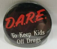 Vintage D.A.R.E to Keep Kids off Drugs Button Pin Drug Abuse Resistance