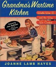 Grandma's Wartime Kitchen World War II and the Way We Cooked Joanne Lamb Holiday