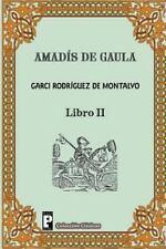 Amadis de Gaula (Libro 2) by Garci Rodriguez de Montalvo (2012, Paperback)