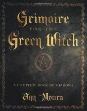 Grimoire for the Green Witch: A Complete Book of Shadows by Ann Moura (Paperback, 2003)