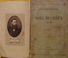 SOUVENIRS D'UN PERE - NOEL DUCREUX 1853-1876 - COMPLET 2 VOLUMES - 1883