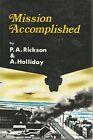 Mission Accomplished O.A. Rickson & A. Holliday