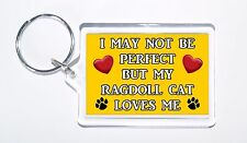 I May Not Be Perfect But My Ragdoll Cat Loves Me Keyring, Ideal Present/Gift