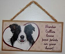 """""""Border Collies leave paw prints on your heart!"""" Wood Hanging Dog Sign Decor New"""