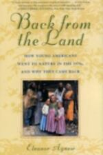 Back from the Land: How Young Americans Went to Nature in the 1970s, and Why The