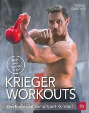 Gärtner: Krieger Workouts, das Kraft- und Kampfsport-Konzept Handbuch/Training