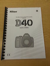 NIKON D40 CAMERA FULLY PRINTED USER GUIDE INSTRUCTION MANUAL 139 PAGES A5