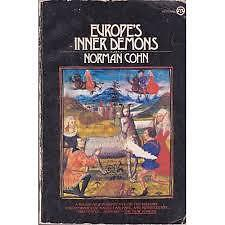 Europe's Inner Demons: An Enquiry Inspired by the Great Witch-Hunt by Norman...