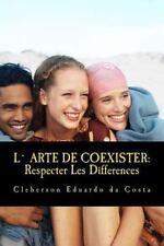 L' Arte de Coexister : Respecter les Differences by Cleberson Eduardo Da...