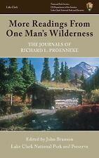More Readings from One Man's Wilderness: The Journals of Richard L. Proenneke (P