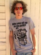 WHY YOU ALL UP IN MY GRILL Gray Cotton Blend Size M T-Shirt