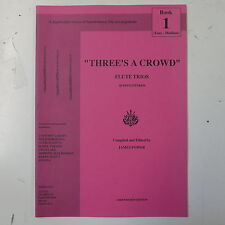 flute music THREE`S A CROWD trios , james power / arrensdorff , book 1