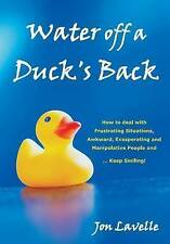 Water off a Duck's Back: How to Deal with Frustrating Situations, Awkward, Exasp