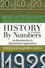 History by Numbers: An Introduction to Quantitative Approaches by Pat Hudson,...