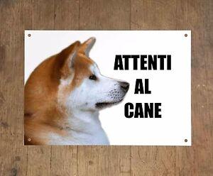 AKITA INU attenti al cane mod 1 TARGA cartello IN METALLO
