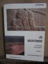 Jean-Claude Margueron: Les Mesopotamiens,Le temps et l'espace,Tome1/Armand Colin