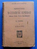 Manuali Hoepli - E. Pascal - Repertorio di Matematiche Superiori - 1^ ed. 1898