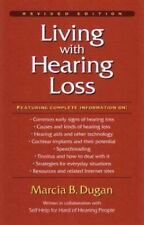 Living with Hearing Loss by Dugan, Marcia B.