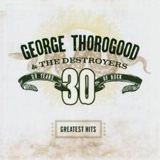 George Thorogood, Ge - Greatest Hits: 30 Years of Rock [New CD]