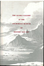 Alaska Gallery / Anchorage Museum of History and Art : A Guidebook -
