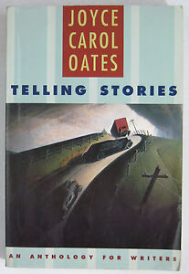 Telling Stories : An Anthology for Writers by Joyce Carol Oates (1997, Paperback