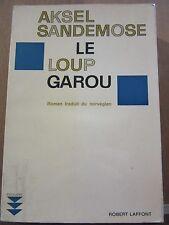 Aksel Sandemose: Le Loup Garou/ Robert Laffont, 1964