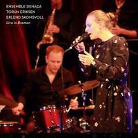 TORUN ERIKSEN/SKOMSVOLL ERLEND ENSEMBLE DENADA - LIVE IN BREMEN   CD NEW