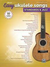 Alfred's Easy Ukulele Songs -- Standards & Jazz  : 50 Classics from the Great...