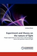 Experiment and theory on the nature of light: Project experiments on wave nature