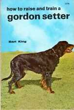 King, Bart HOW TO RAISE AND TRAIN A GORDON SETTER Paperback BOOK
