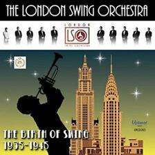 The London Swing Orchestra - The Birth Of Swing 1935-1945 (NEW CD)