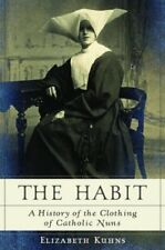 The Habit: A History of the Clothing of Catholic N