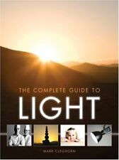 The Complete Guide to Light By Mark Cleghorn