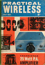 Practical Wireless - July 1964 - Transistor 25 Watt P.A. Amplifier, Magazine