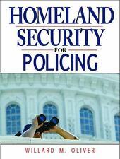 Homeland Security for Policing by Willard M. Oliver (2006, Paperback)
