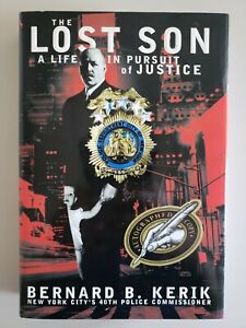 Lost Son A Life in Pursuit of Justice Bernad B Kerik Signed HC Hardcover