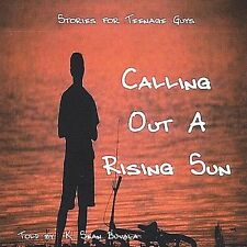 Calling Out a Rising Sun: Stories for Teenage Guys by K. Sean Buvala (CD,