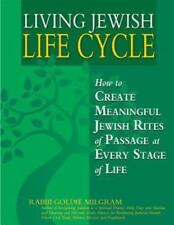 Living Jewish Life Cycle: How to Create Meaningful Jewish Rites of Passage at Ev