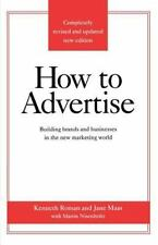 How to Advertise: Building Brands and Businesses in the New Marketing World (Pap