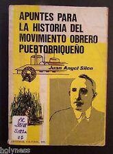 APUNTES PARA LA HISTORIA DEL MOVIMIENTO OBRERO PUERTORRIQUENO / A. SILEN 1978