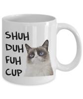 Shuh Duh Fuh Cup Grumpy Cat Coffee Mug I Do What I Want Funny Cat Lovers 11 oz