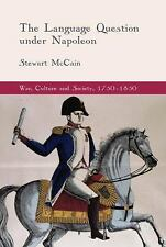 War, Culture and Society, 1750-1850: The Language Question under Napoleon,...
