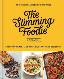 The Slimming Foodie: Everyday meals made healthy, hearty and delicious1783254165