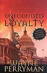 Unfounded Loyalty  (NoDust) by Perryman Wayne